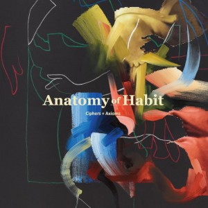 anatomy of habit ciphers + axioms