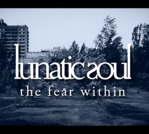 Lunatic Soul The fear Within