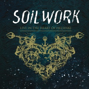 Soilwork - Live In The Heart Of Helsinki - Artwork