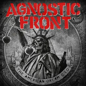 Agnostic Front - The American Dream Died - Artwork