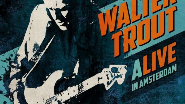 Walter Trout – 'Alive In Amsterdam' Album Review